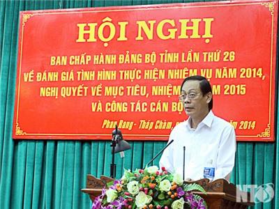 Hội nghị Ban Chấp hành Đảng bộ tỉnh lần thứ 26: Đánh giá tình hình thực hiện nhiệm vụ năm 2014 và triển khai phương hướng, mục tiêu, nhiệm vụ năm 2015